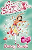 Holly and the Dancing Cat (Magic Ballerina, Book 13) (English Edition)