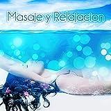 Masaje y Relajación - Música para Spa, Relajar el Cuerpo y el Alma, Aromaterapia Reflexología y Reiki, Sonidos de la Naturaleza, la Música para Ayurveda Yoga y se Calmen, Bienestar y SPA, Meditación Música