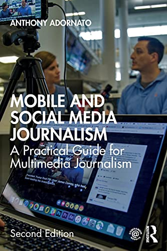 Compare Textbook Prices for Mobile and Social Media Journalism: A Practical Guide for Multimedia Journalism 2 Edition ISBN 9780367460969 by Adornato, Anthony