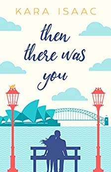 [Kara Isaac]のThen There Was You (English Edition)