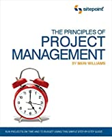 The Principles of Project Management (SitePoint: Project Management) by Meri Williams(2008-03-23)