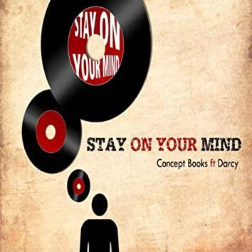 Stay On Your Mind (feat. Darcy)