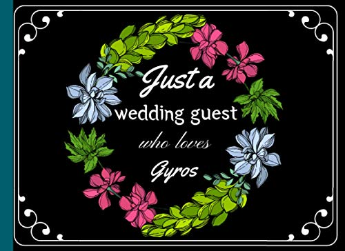 Just a wedding guest who loves Gyros: Wedding Planner Book and Organizer Notebook -for The Bride, Complete Worksheets, Checklists, Create the Guest ... the Budget, Create a Playlist, Track Gifts