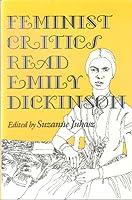 Feminist Critics Read Emily Dickinson