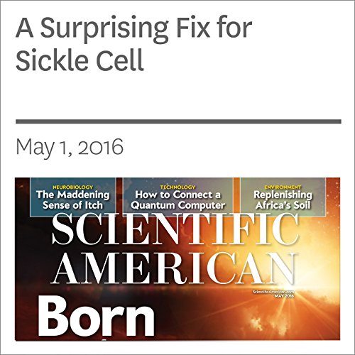 A Surprising Fix for Sickle Cell audiobook cover art
