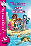 Misión Mar limpio: Vida en Ratford 13 (Tea Stilton)