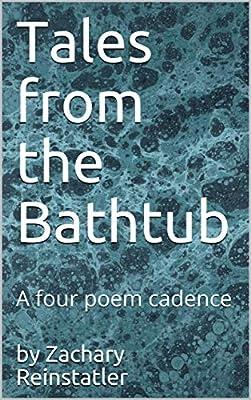 Tales from the Bathtub: A four poem cadence