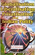 Globalisation, Liberalisation, Privatisation And Indian (Environment), Vol.8