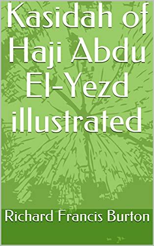 Kasidah of Haji Abdu El-Yezd illustrated (English Edition)