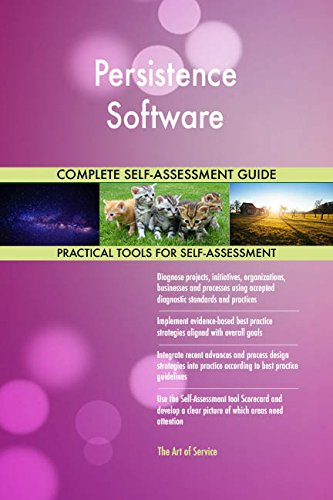 Persistence Software All-Inclusive Self-Assessment - More than 700 Success Criteria, Instant Visual Insights, Comprehensive Spreadsheet Dashboard, Auto-Prioritized for Quick Results