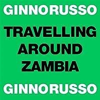 TRAVELLING AROUND ZAMBIA [12INCH] [Analog]