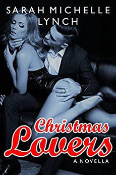 Christmas Lovers (Tainted Lovers Book 2) by [Sarah Michelle Lynch]