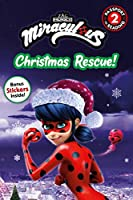 Miraculous: Christmas Rescue! (Passport to Reading Level 2)