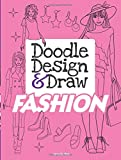 Doodle Design & Draw FASHION (Dover Doodle Books)
