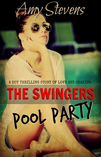 THE SWINGERS POOL PARTY: Swinging Changed Our Life (English Edition)