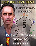 Der Big Five Test auf UnderstandMyself.de - Dr. Jordan Petersons Persönlichkeitstest: Produktpitch & Ergebnisparagraphen. Inklusive Gutscheincode (German Edition)