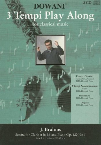 Sonata for Clarinet in BB and Piano Op. 120, No. 1 in F-Minor [With 2 CD's] (3 Tempi Play Along) (3 Tempi Play Along for Classical Music, Band 16)