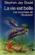 La Vie est belle - Les Surprises de l'évolution de Stephen Jay Gould