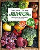Los alimentos contra el cáncer (Edición ampliada) (ALIMENTACION)