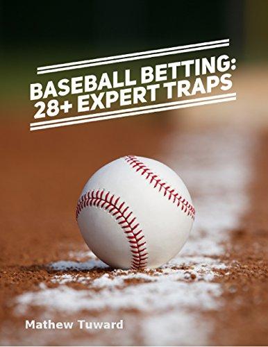 Baseball Betting: 28+ Expert Traps (English Edition)