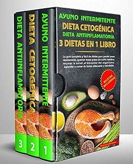 Ayuno intermitente-Dieta Cetogénica-Dieta Antiinflamatoria-3 dietas en 1 libro: La guía completa y fàcil de dietas para perder peso rápidamente  quemar masa grasa sin sufrir hambre y mejorar la salud PDF EPUB Gratis descargar completo