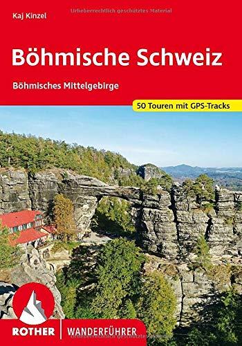 Böhmische Schweiz: Böhmisches Mittelgebirge. 50 Touren mit GPS-Tracks (Rother Wanderführer)
