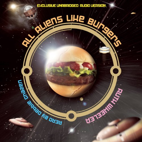All Aliens Like Burgers audiobook cover art
