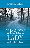 Crazy Lady and Other Plays