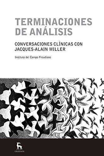 Terminaciones de análisis (ESCUELA LACANIANA) (Spanish Edition)