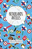 Netherlands Antilles Travel Journal: 6x9 Travel planner I Road trip planner I Dot grid journal I Travel notebook I Travel diary I Pocket journal I Gift for Backpacker