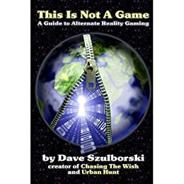 [Dave Szulborski, Joseph Matheny]のThis is Not a Game: A Guide to Alternate Reality Gaming (English Edition)