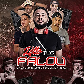 Dj Lello Que Falou (feat. MC VC, MC Duartt, MC MM & MC Madan)