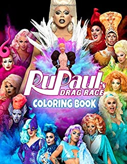 Rupaul's Drag Race Coloring Book: Great For Adults Relaxation And Stress Relief