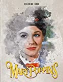 Mary Poppins Coloring Book: Confidence And Relaxation Mary Poppins Coloring Books For Adults, Boys, Girls. Creative Gift