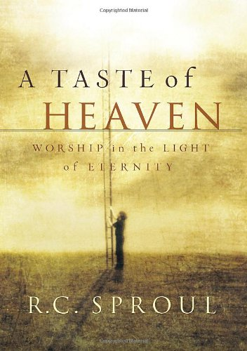 Taste of Heaven, A: Worship in the Light of Eternity