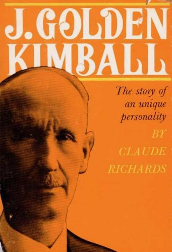 J. Golden Kimball: The Story of an Unique Personality (English Edition)