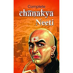 Complete Chanakya Neeti: A Life Management Sutra English: Know-How to get Success in Life & Success Management Tips by…