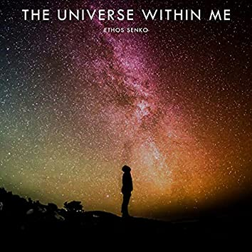 The Universe Within Me