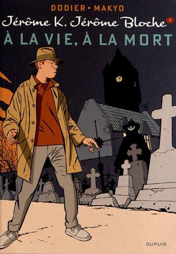 Jérôme K. Jérôme Bloche - tome 3 - A LA VIE,A LA MORT réédition