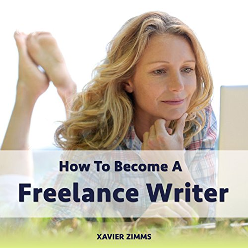 How to Become a Freelance Writer audiobook cover art