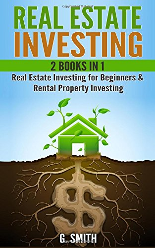 Real Estate Investing Books! - Real Estate Investing: 2 Books in 1: Real Estate Investing for Beginners & Rental Property Investing