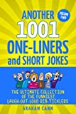 Another 1001 One-Liners and Short Jokes: The Ultimate Collection of the Funniest, Laugh-Out-Loud Rib-Ticklers (1001 Jokes and Puns)