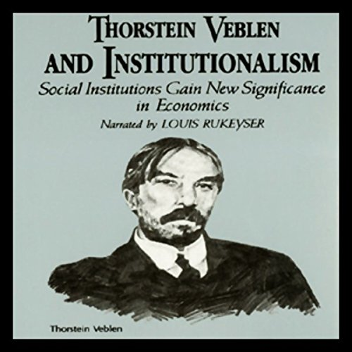 Thorstein Veblen and Institutionalism audiobook cover art