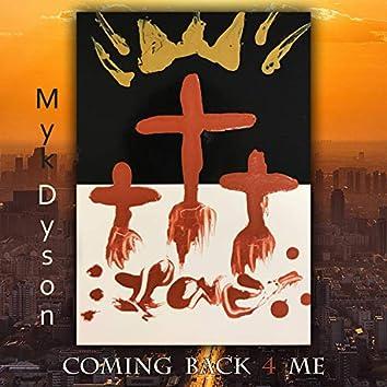 Coming Back 4 ME (feat. Jeremiah Dyson, Earl Byrd & DJ Dayv1d)