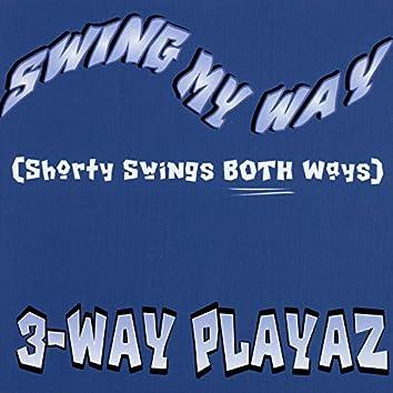 Swing My Way (Shorty Swings Both Ways)