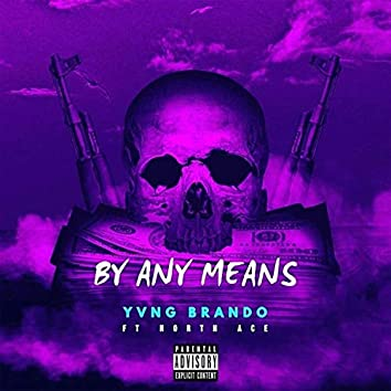 Any Means (feat. North Ace)