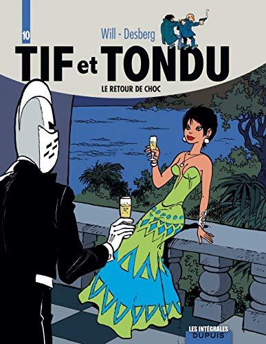 Tif et Tondu, l'intégrale, tome 10 : Le retour de Choc