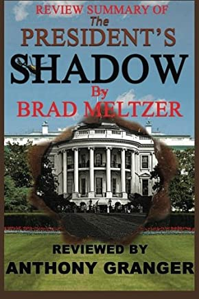 Review Summary of the Presidents Shadow by Brad Meltzer