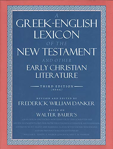 Compare Textbook Prices for A Greek-English Lexicon of the New Testament and Other Early Christian Literature 3rd Edition ISBN 9780226039336 by Bauer, Walter,Danker, Frederick William