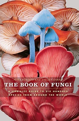 The Book of Fungi A Life Size Guide to Six Hundred Species from around the World product image